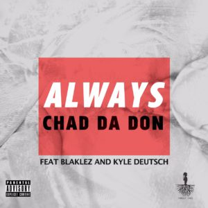 Chad Da Don - Always